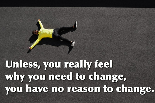 You need a reason to change